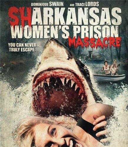 Köpekbalıkları Serbest - Sharkansas Women's Prison Massacre