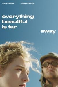 Uzakta Herşey Daha Güzeldir - Everything Beautiful Is Far Away